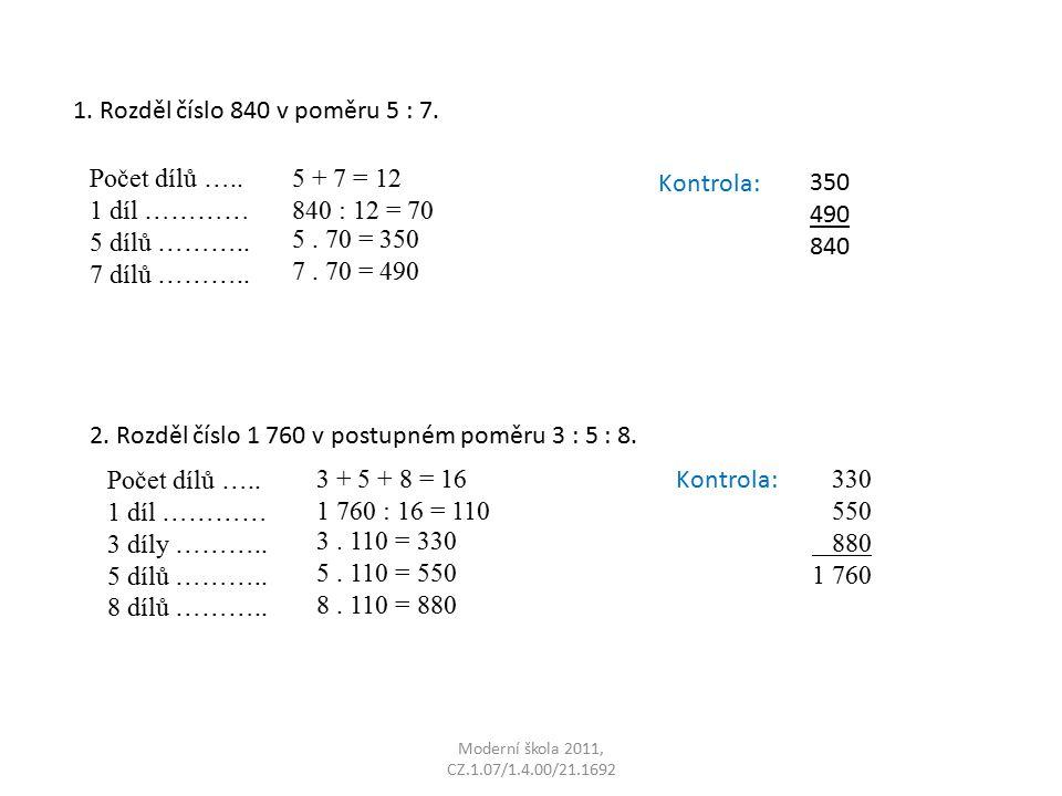 2. Rozděl číslo 1 760 v postupném poměru 3 : 5 : 8.