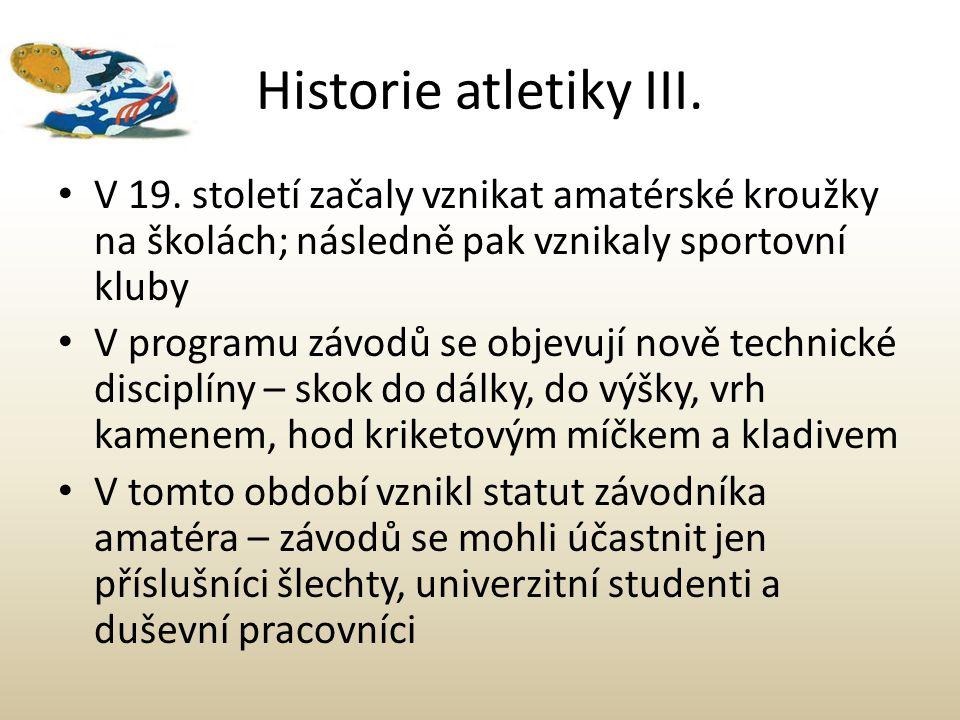 Historie atletiky III. V 19. století začaly vznikat amatérské kroužky na školách; následně pak vznikaly sportovní kluby.