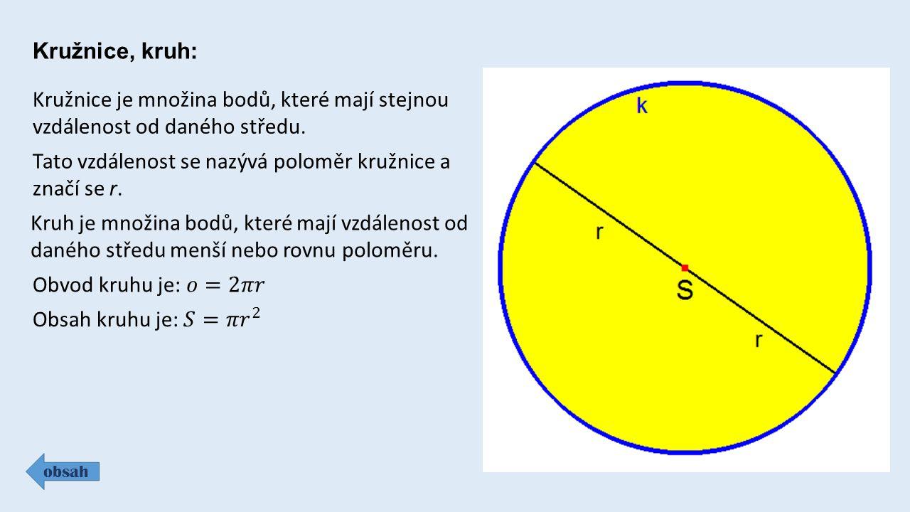 Tato vzdálenost se nazývá poloměr kružnice a značí se r.