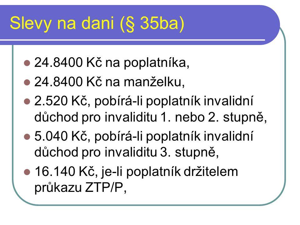 Slevy na dani (§ 35ba) 24.8400 Kč na poplatníka,