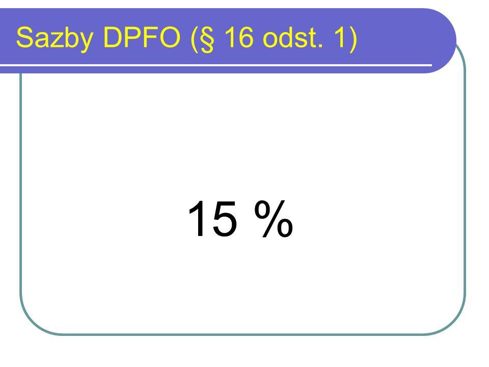 Sazby DPFO (§ 16 odst. 1) 15 %