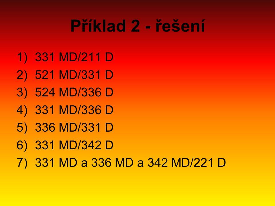 Příklad 2 - řešení 331 MD/211 D 521 MD/331 D 524 MD/336 D 331 MD/336 D