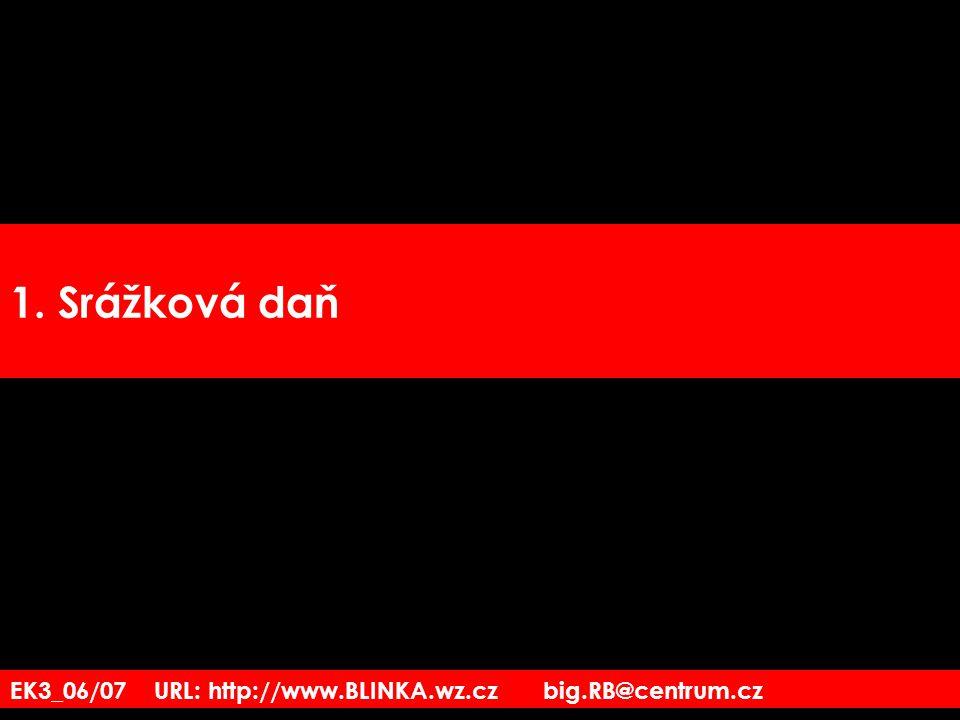 1. Srážková daň EK3_06/07 URL: http://www.BLINKA.wz.cz big.RB@centrum.cz