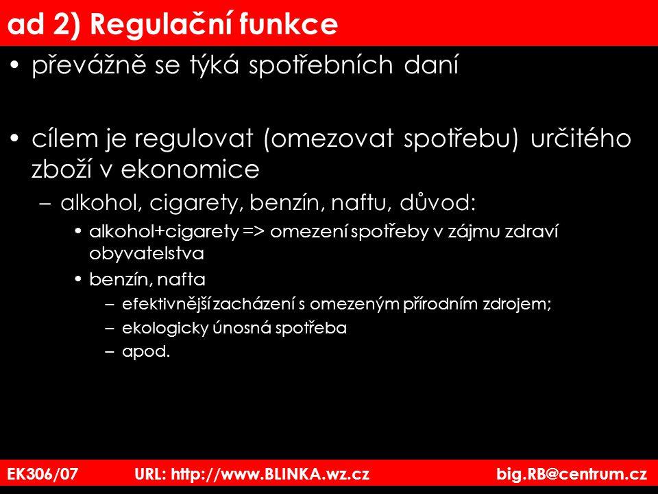 ad 2) Regulační funkce převážně se týká spotřebních daní