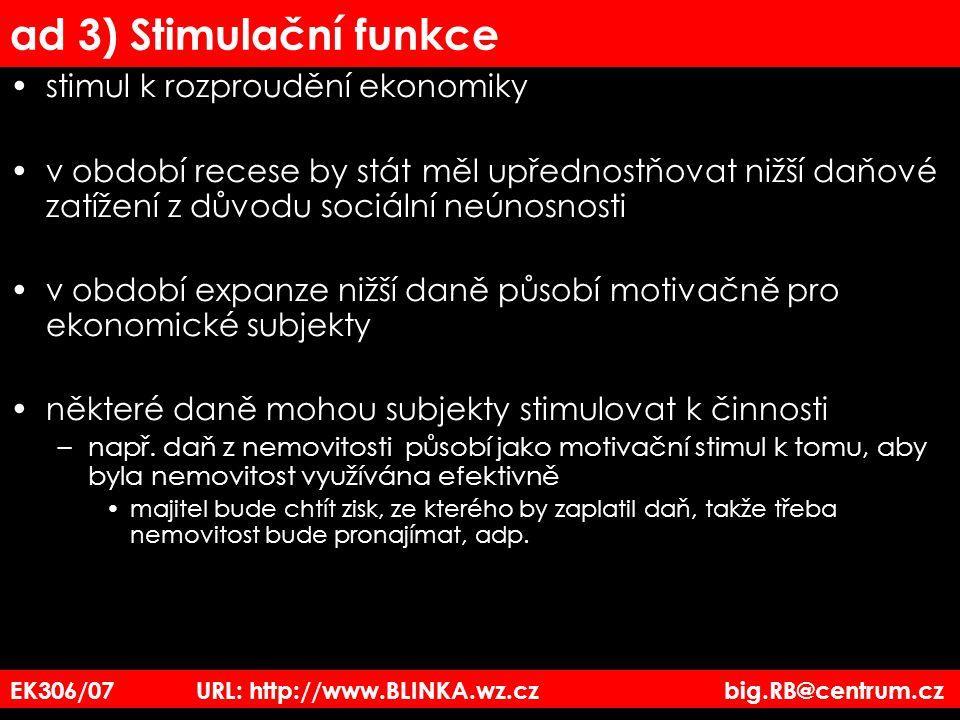 ad 3) Stimulační funkce stimul k rozproudění ekonomiky