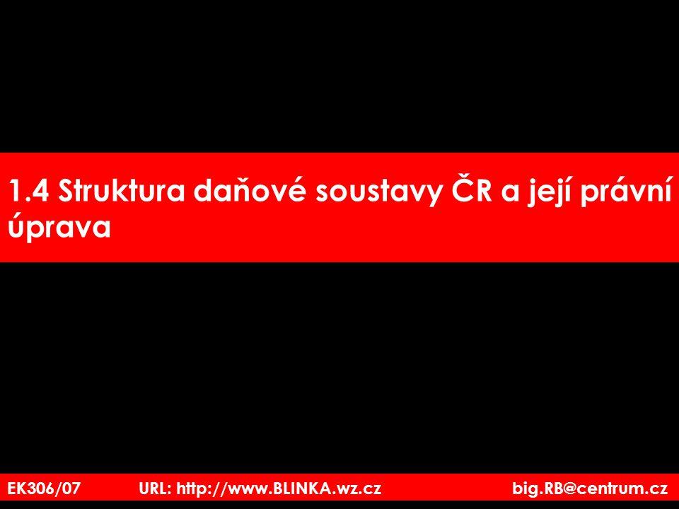 1.4 Struktura daňové soustavy ČR a její právní úprava