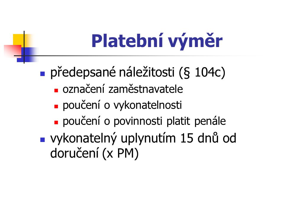 Platební výměr předepsané náležitosti (§ 104c)