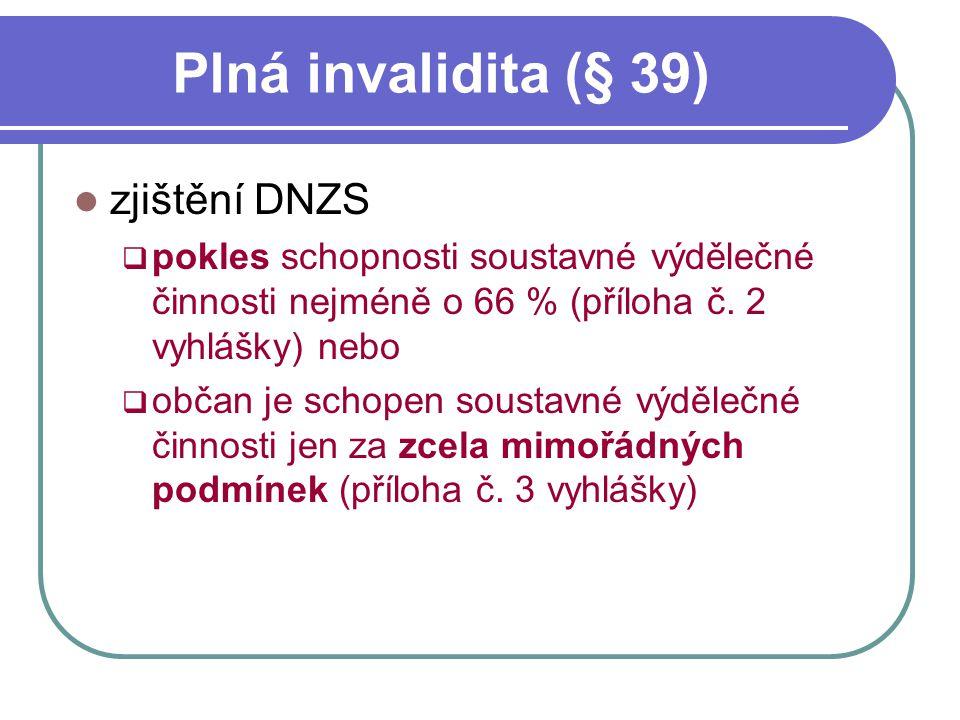 Plná invalidita (§ 39) zjištění DNZS