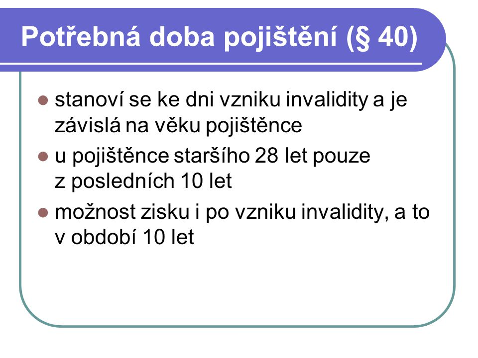 Potřebná doba pojištění (§ 40)