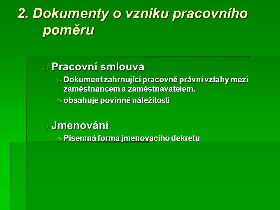 2. Dokumenty o vzniku pracovního poměru