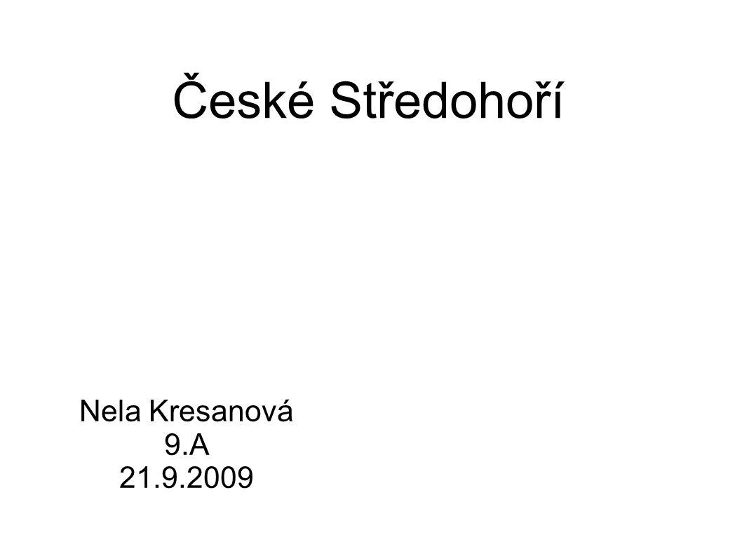 České Středohoří Nela Kresanová 9.A 21.9.2009