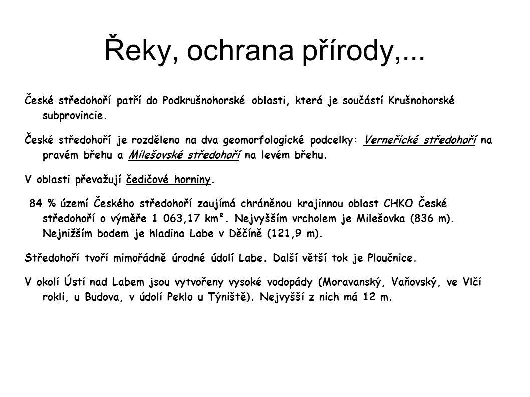 Řeky, ochrana přírody,... České středohoří patří do Podkrušnohorské oblasti, která je součástí Krušnohorské subprovincie.