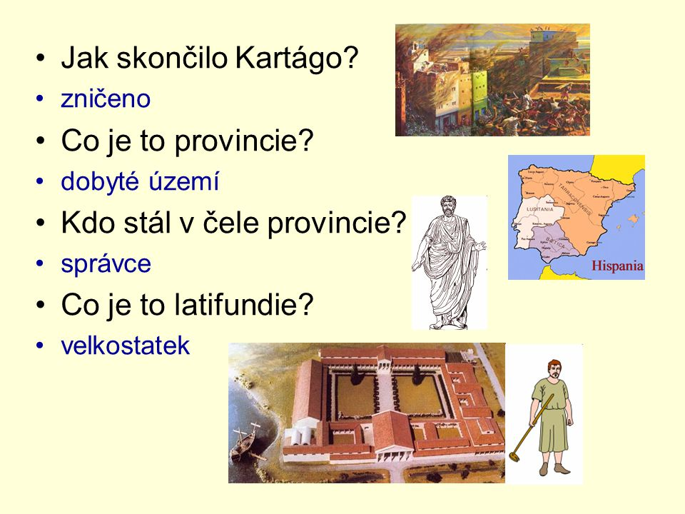 Kdo stál v čele provincie Co je to latifundie