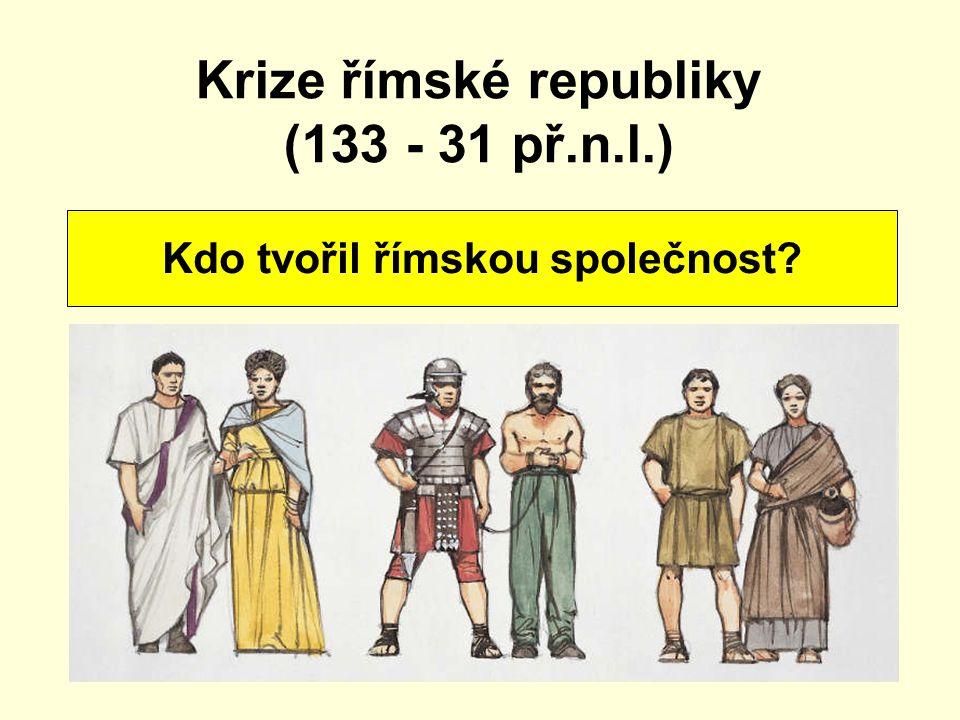Krize římské republiky (133 - 31 př.n.l.)