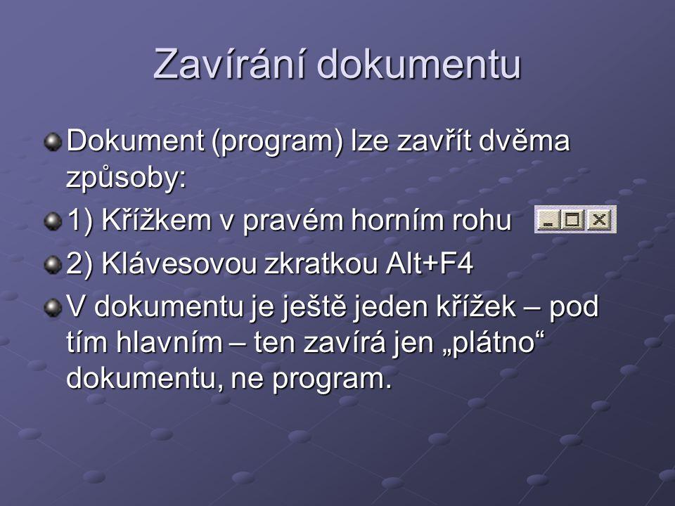 Zavírání dokumentu Dokument (program) lze zavřít dvěma způsoby: