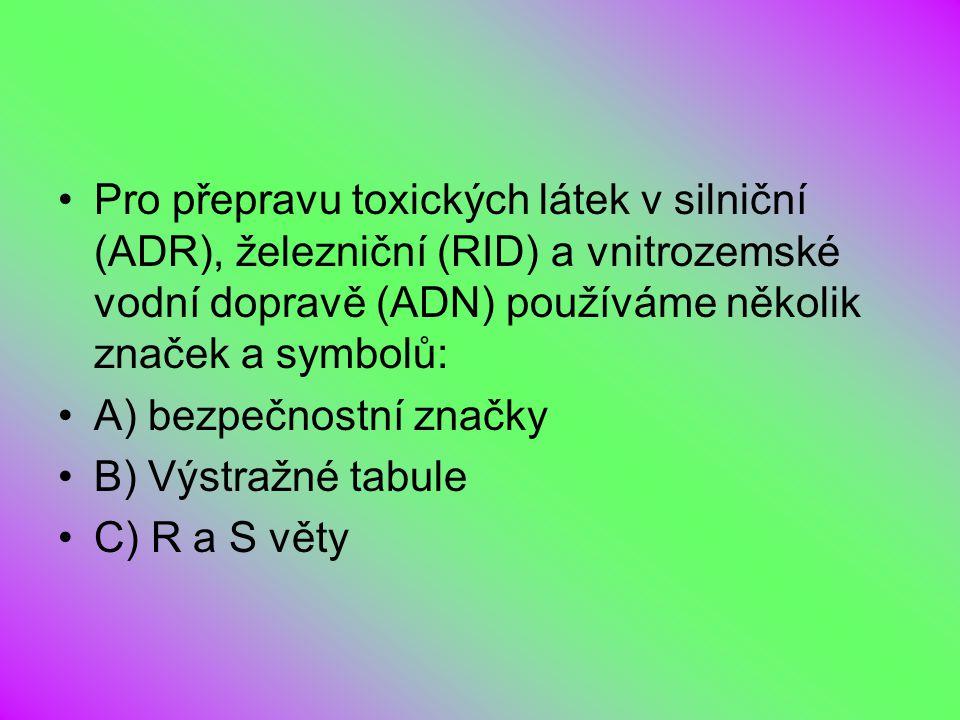 Pro přepravu toxických látek v silniční (ADR), železniční (RID) a vnitrozemské vodní dopravě (ADN) používáme několik značek a symbolů: