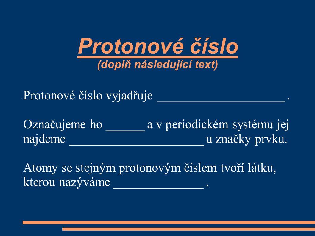 Protonové číslo (doplň následující text)