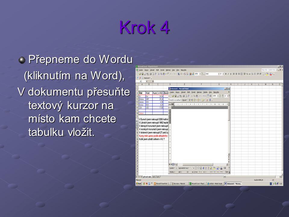 Krok 4 Přepneme do Wordu (kliknutím na Word),