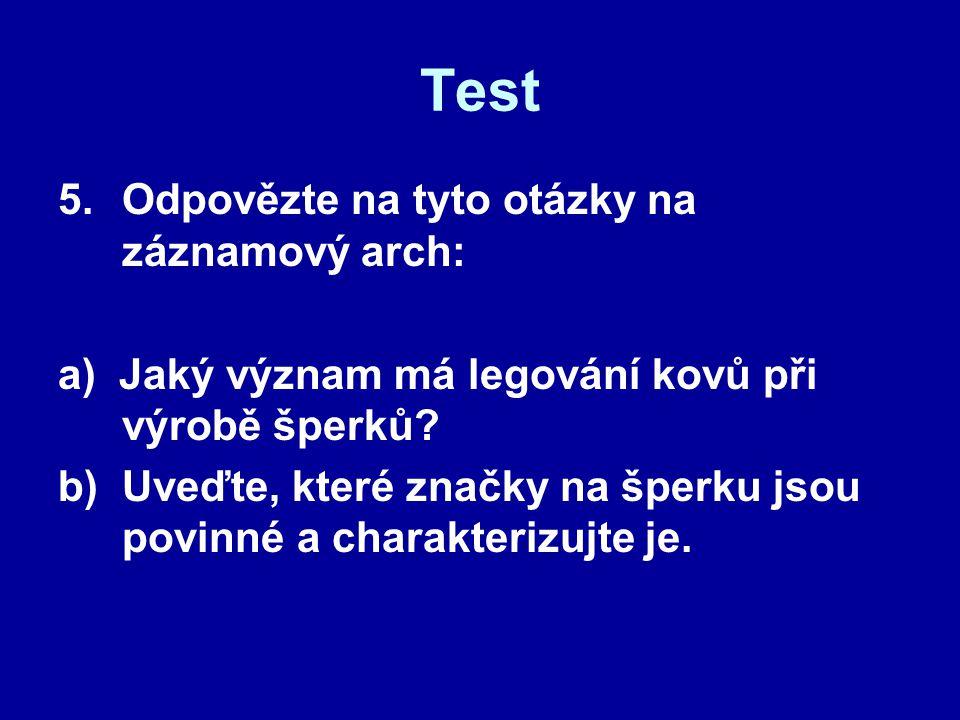 Test Odpovězte na tyto otázky na záznamový arch: