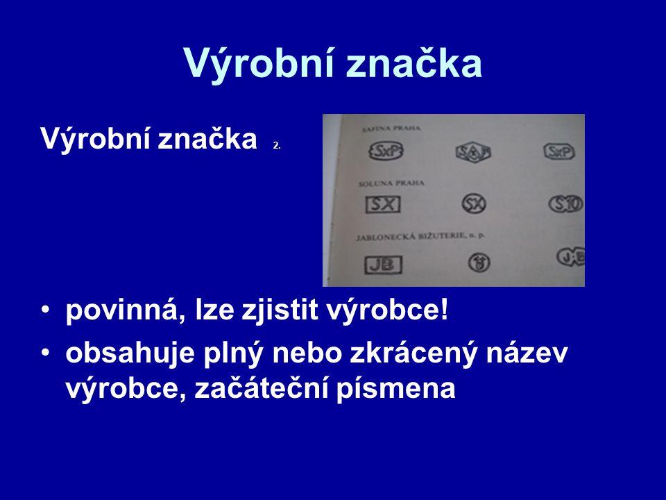 Výrobní značka Výrobní značka 2. povinná, lze zjistit výrobce!