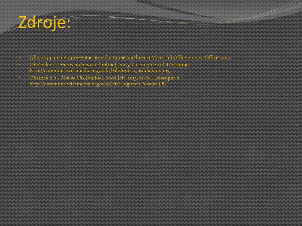 Zdroje: Obrázky použité v prezentaci jsou dostupné pod licencí Microsoft Office 2010 na Office.com,