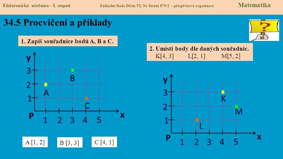 34.5 Procvičení a příklady y 3 B y 2 A 3 1 K C 2 M P x 1 2 3 4 5 1 L P