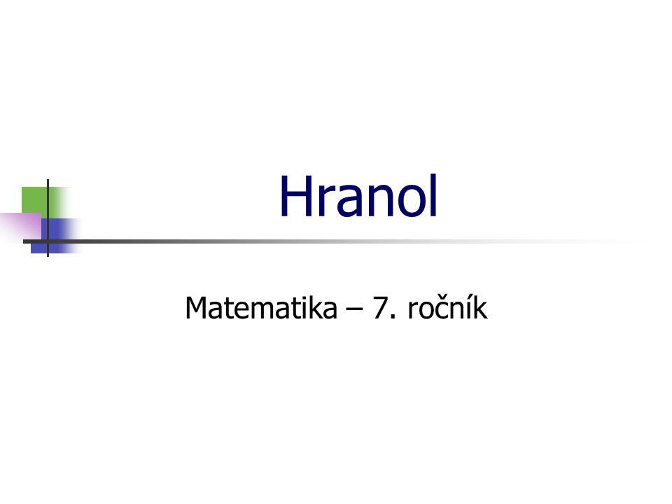 * 16. 7. 1996 Hranol Matematika – 7. ročník *