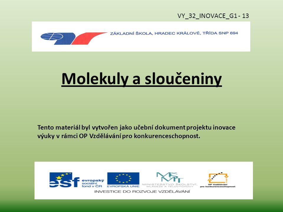 Molekuly a sloučeniny VY_32_INOVACE_G1 - 13