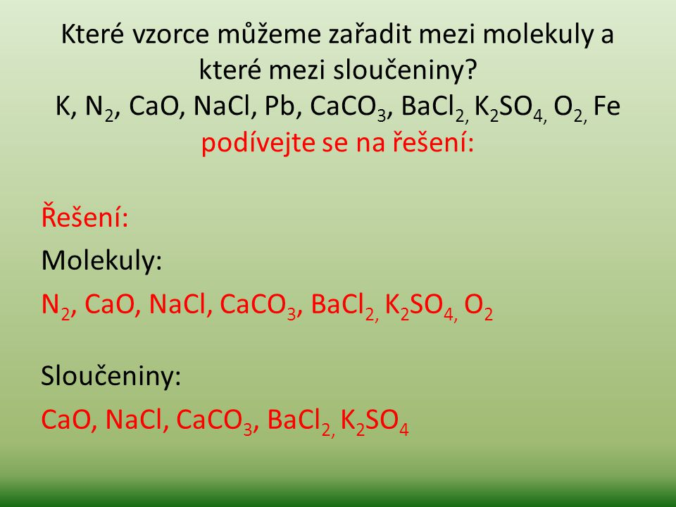 Které vzorce můžeme zařadit mezi molekuly a které mezi sloučeniny