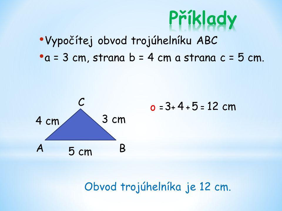 Příklady Vypočítej obvod trojúhelníku ABC