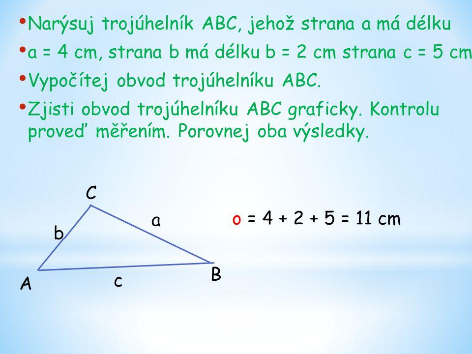 Narýsuj trojúhelník ABC, jehož strana a má délku