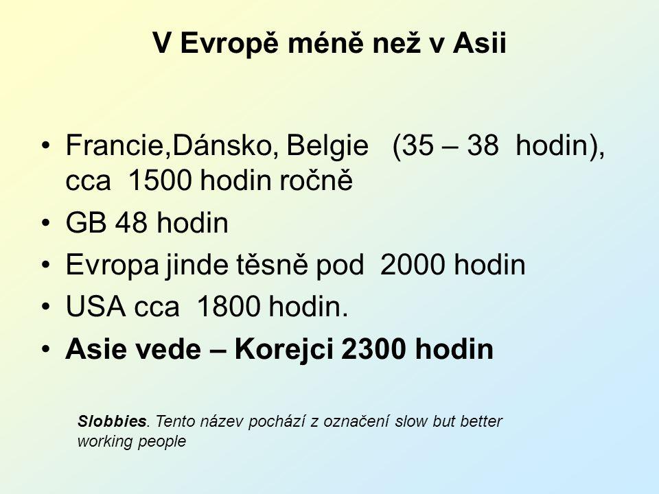 Francie,Dánsko, Belgie (35 – 38 hodin), cca 1500 hodin ročně