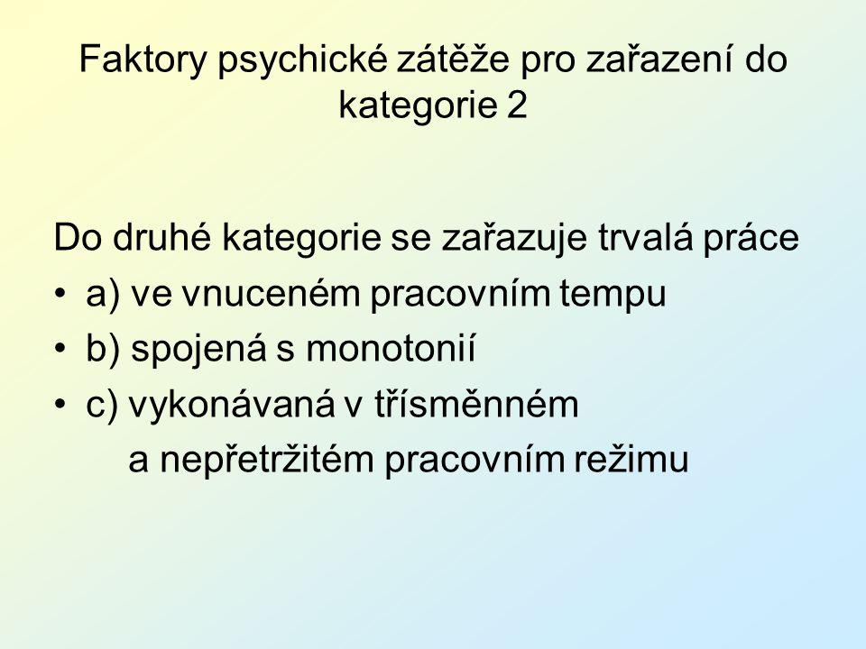 Faktory psychické zátěže pro zařazení do kategorie 2