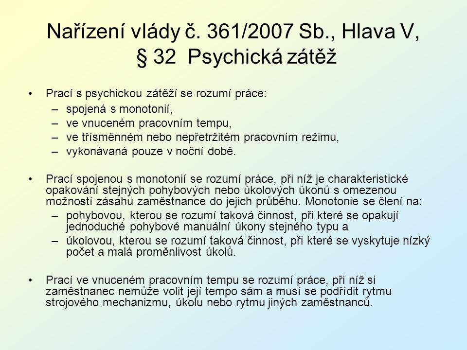 Nařízení vlády č. 361/2007 Sb., Hlava V, § 32 Psychická zátěž