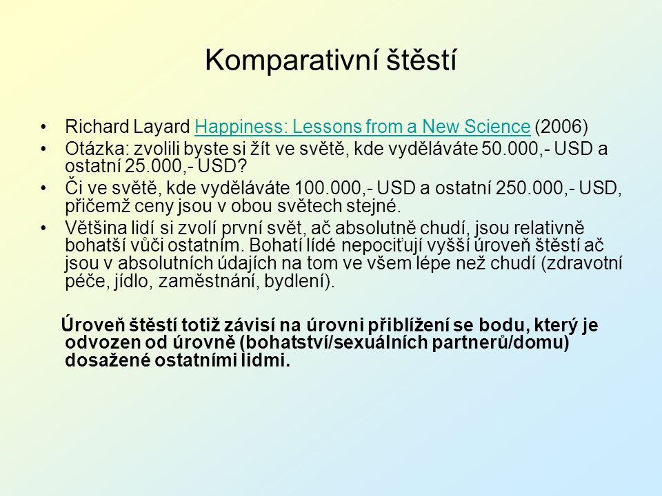 Komparativní štěstí Richard Layard Happiness: Lessons from a New Science (2006)