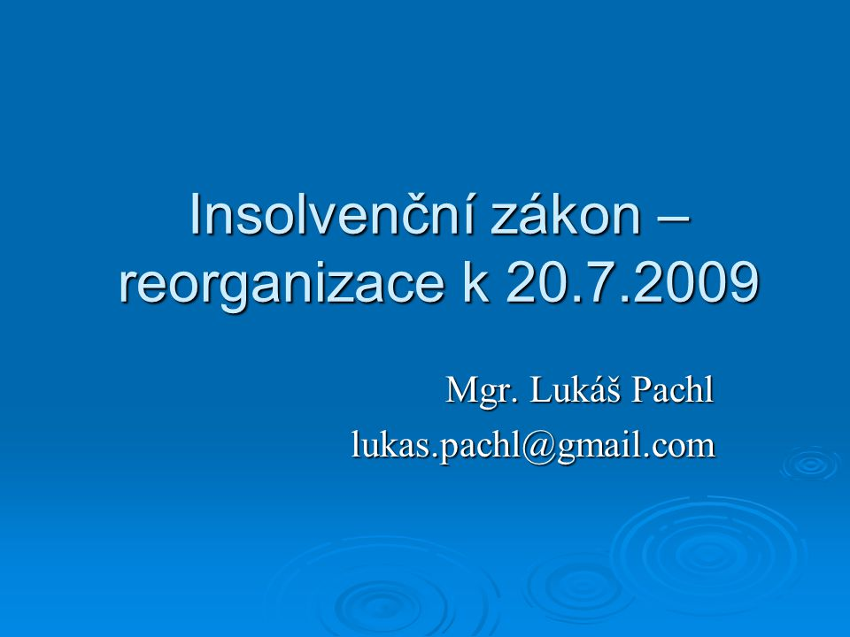 Insolvenční zákon – reorganizace k 20.7.2009