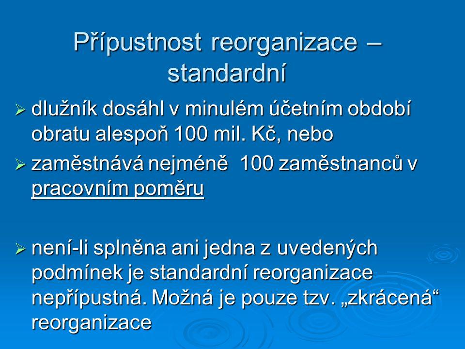 Přípustnost reorganizace – standardní