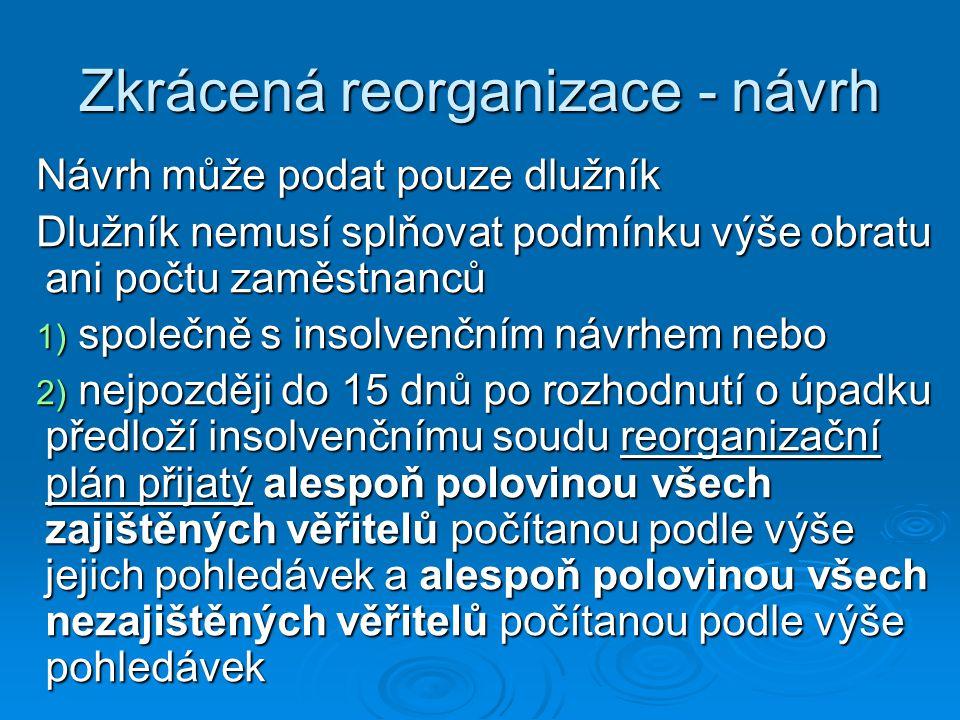 Zkrácená reorganizace - návrh