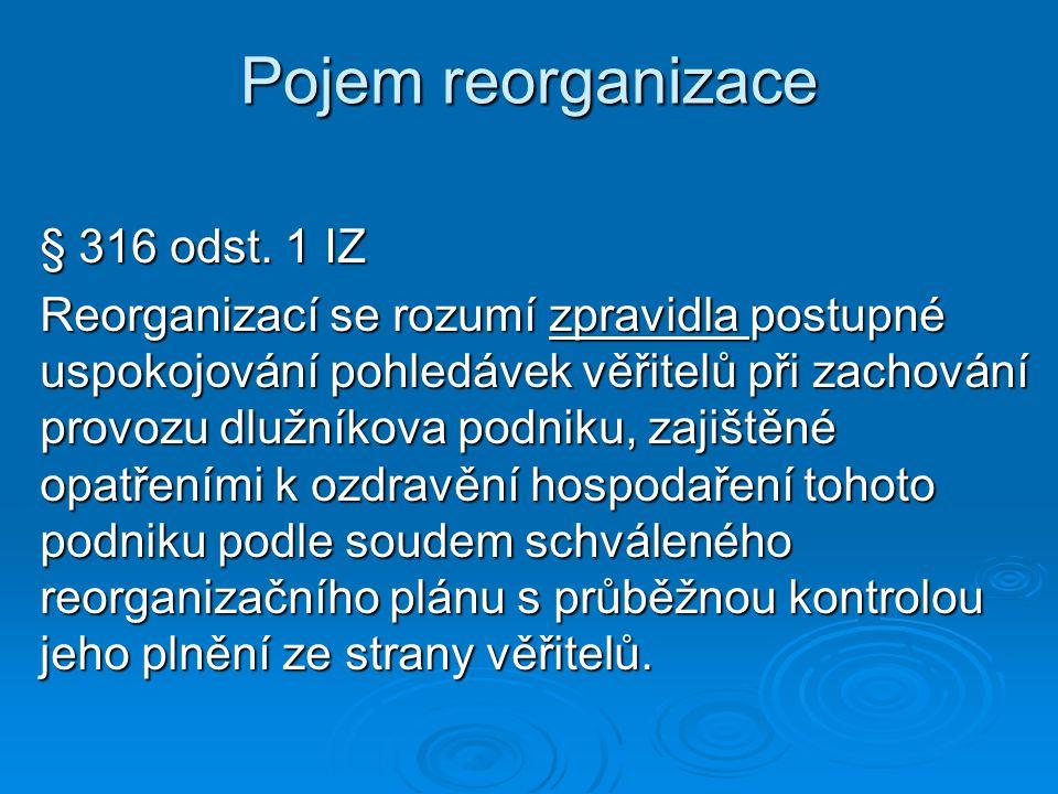 Pojem reorganizace § 316 odst. 1 IZ