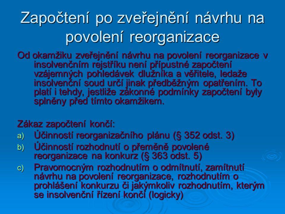 Započtení po zveřejnění návrhu na povolení reorganizace