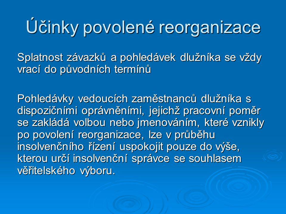 Účinky povolené reorganizace