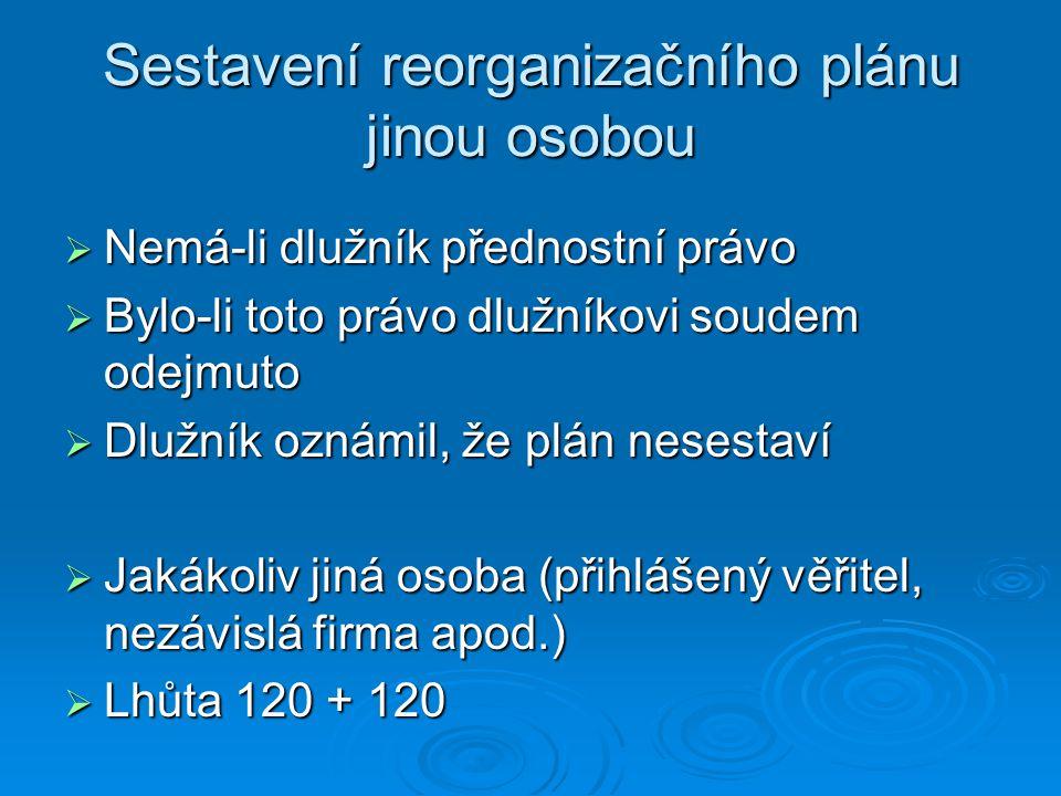 Sestavení reorganizačního plánu jinou osobou
