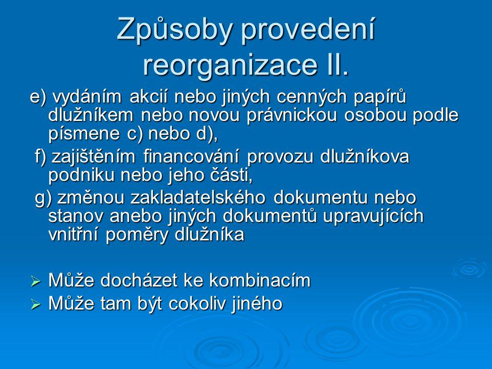 Způsoby provedení reorganizace II.