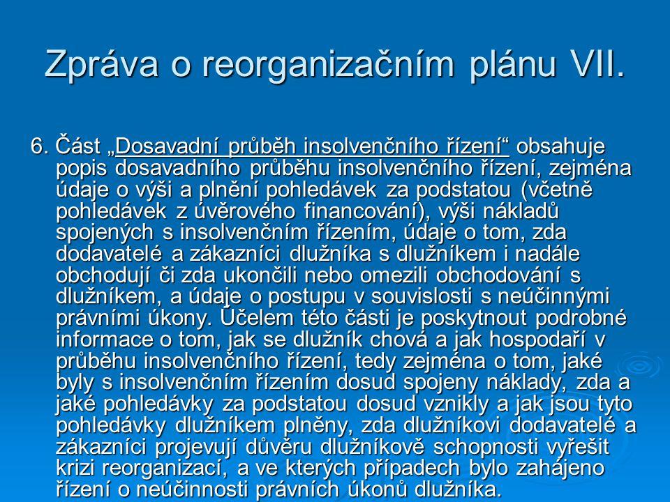 Zpráva o reorganizačním plánu VII.