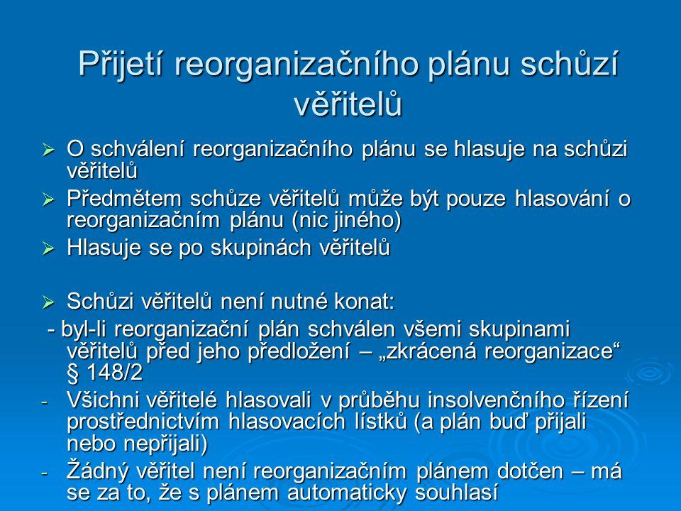 Přijetí reorganizačního plánu schůzí věřitelů