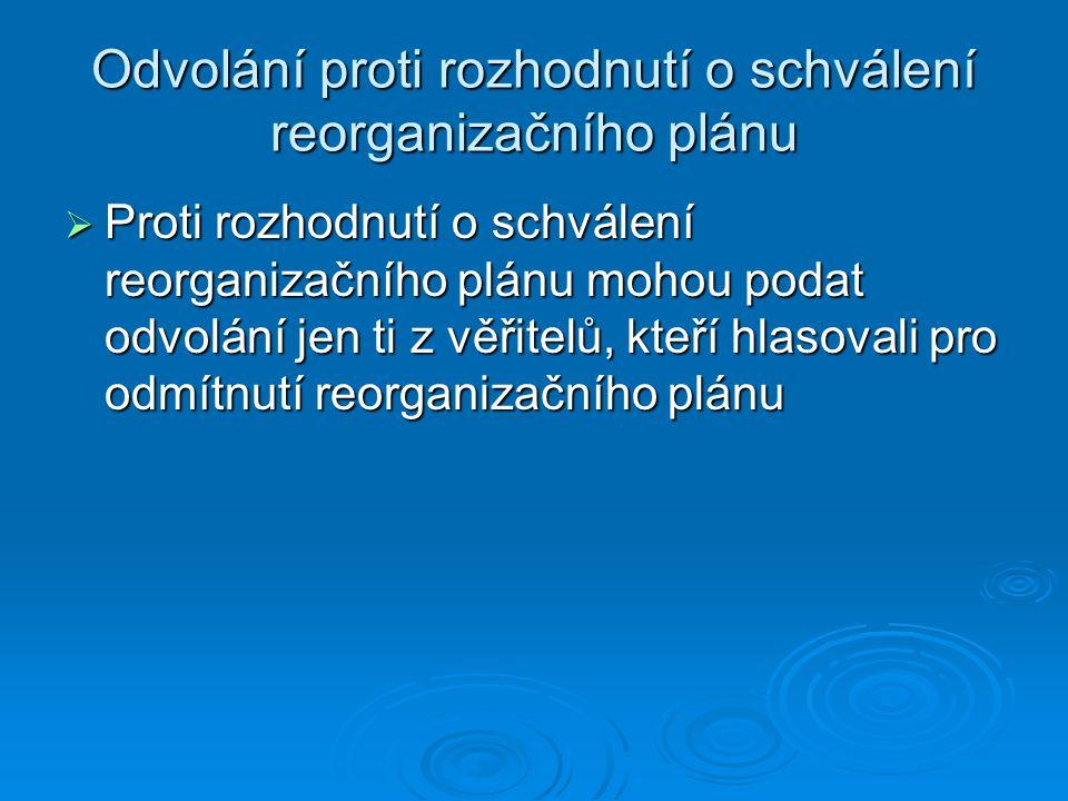 Odvolání proti rozhodnutí o schválení reorganizačního plánu