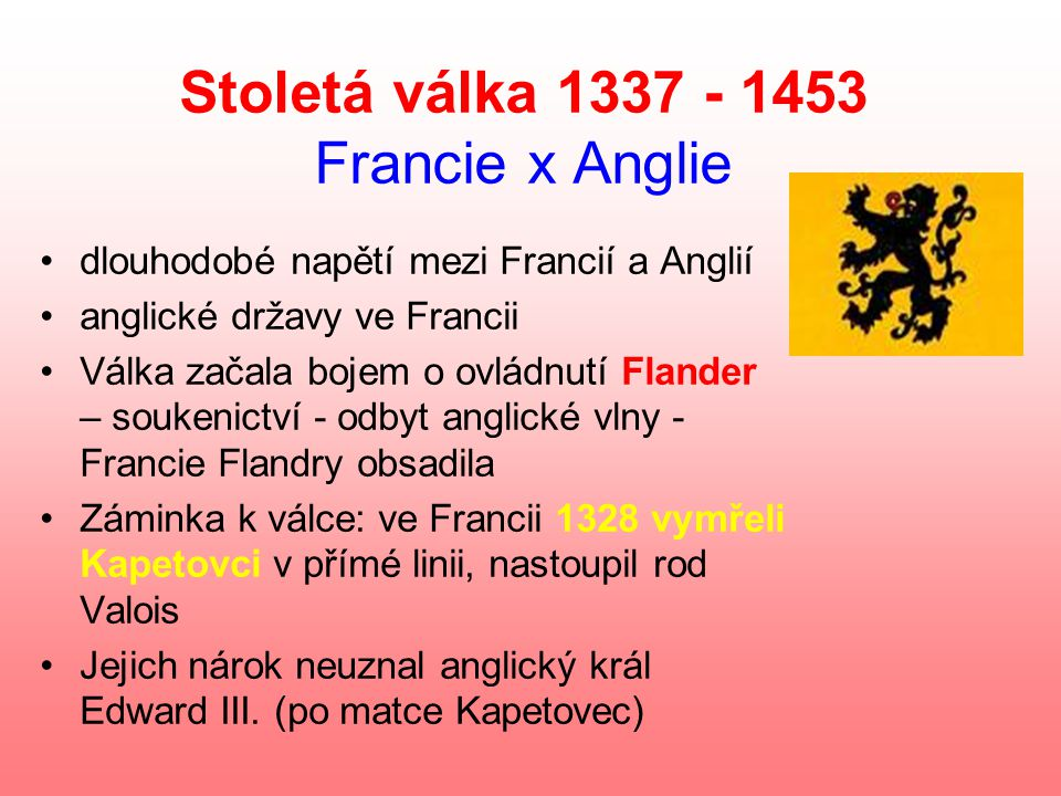 Stoletá válka 1337 - 1453 Francie x Anglie