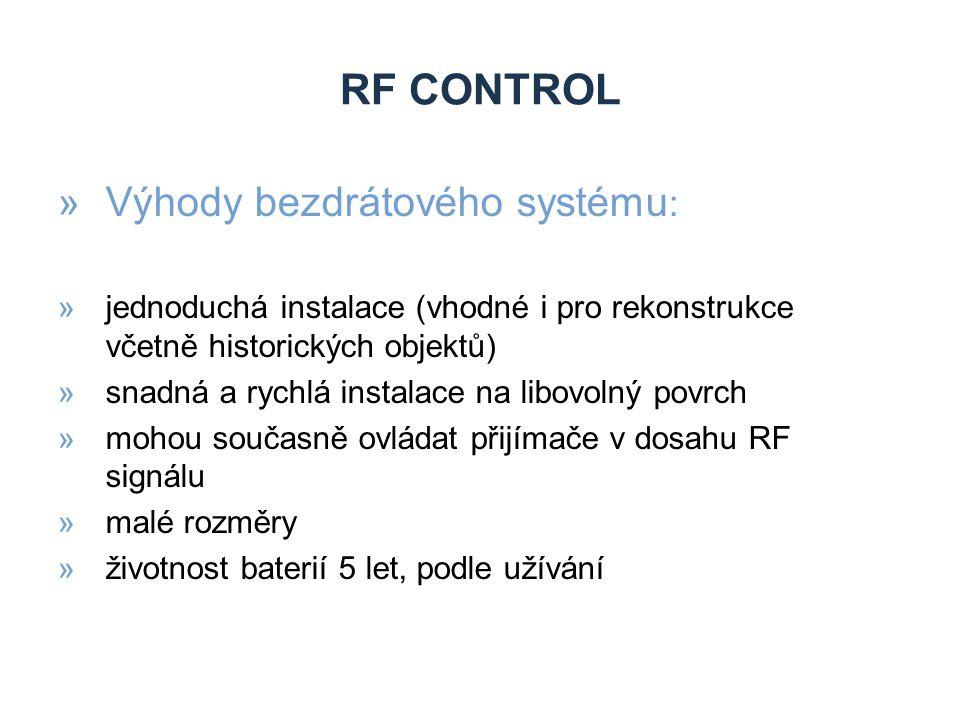 RF control Výhody bezdrátového systému: