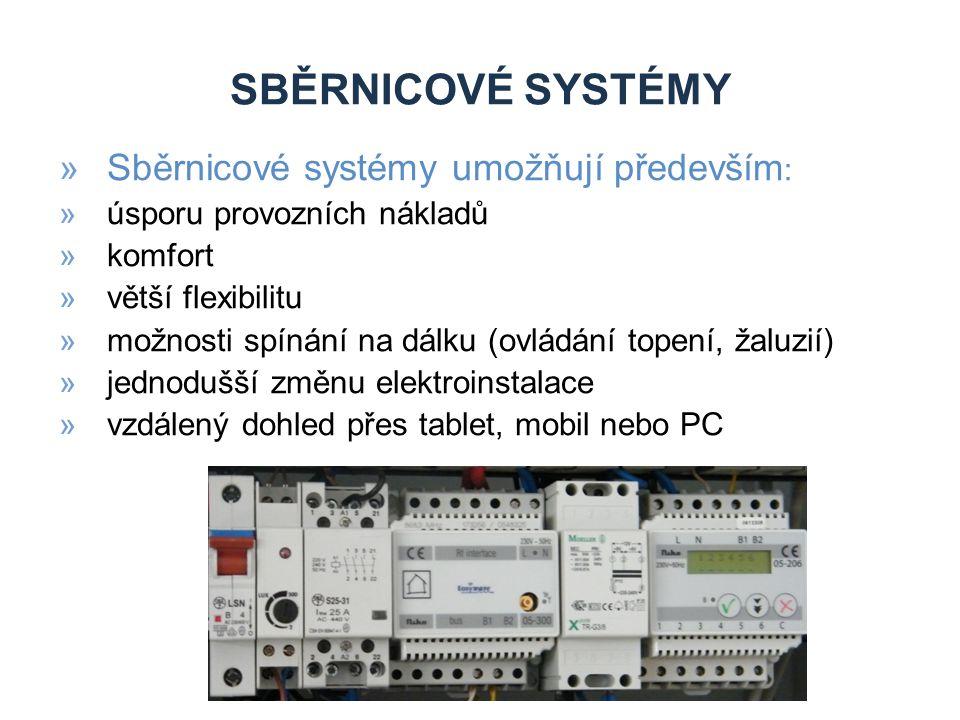 Sběrnicové systémy Sběrnicové systémy umožňují především: