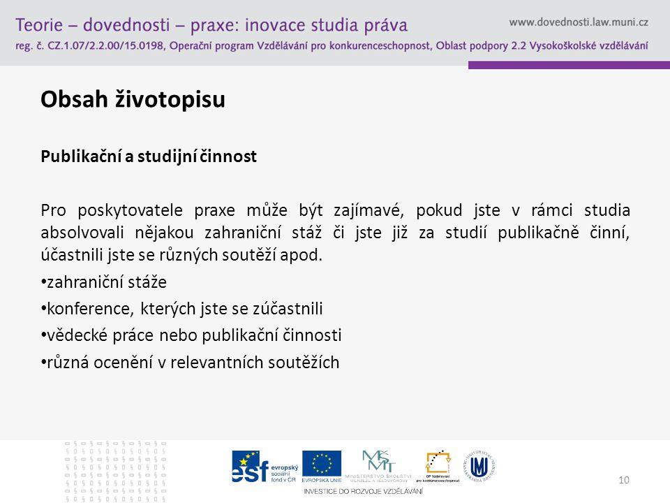 Obsah životopisu Publikační a studijní činnost